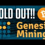 GENESIS MINING SOLD OUT OF BITCOIN CONTRACTS!!