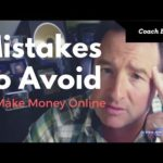 How To Make Money Online – 3 Mistakes To Avoid