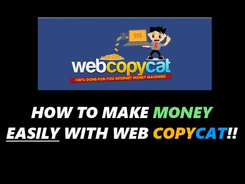 The Easiest Way To Make Money Online With Web Copycat!!
