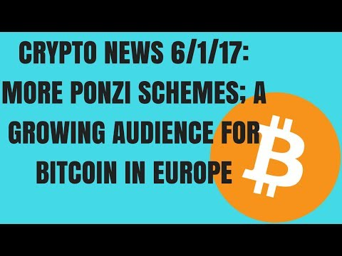 Crypto News 6/1/17; Bitcoin Available For European SIPP Accounts; Another Ponzi Scheme Shut Down