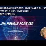 BITCOINSBRAIN UPDATE|HYIP SCAMS|KYLE KIP