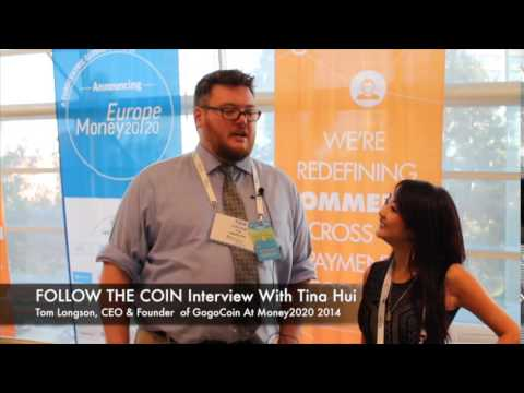 Follow The Coin Interview With Tom Longson, CEO & Founder of GogoCoin At Money2020 2013 (shortened)
