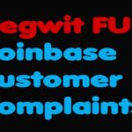 Bitcoin | Segwit FUD – Coinbase Customer Complaints
