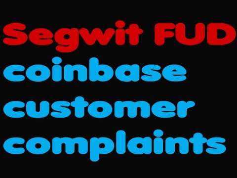 Bitcoin | Segwit FUD - Coinbase Customer Complaints