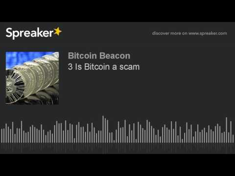 3 Is Bitcoin a scam (made with Spreaker)