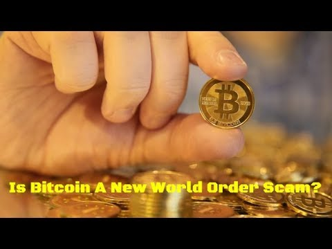 Is Bitcoin A New World Order Scam?