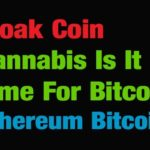 Cloak Coin – Cannabis And Bitcoin – Ethereum Eclipse Bitcoin?