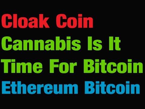 Cloak Coin - Cannabis And Bitcoin - Ethereum Eclipse Bitcoin?