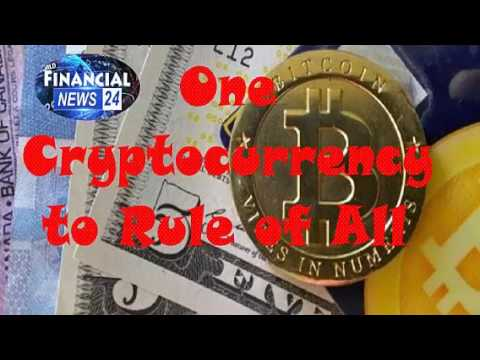 NEW UPDATE Bitcoin: One Cryptocurrency to Rule of All