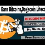 Free Earn Bitcoins,Dogecoin,Litecoin || Bitcoin Mining Without Investment