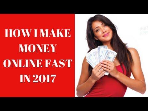 how i make money online fast in 2017