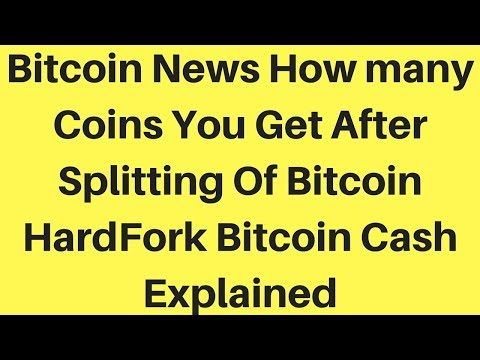 Bitcoin News How many Coins You Get After Splitting Of Bitcoin HardFork || Bitcoin Cash Explained