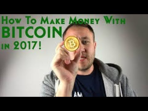 How To Make Money With Bitcoin In 2017 & 2018 - Make 250$ - $500 Per Day !