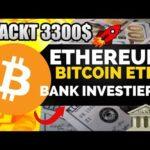 😛Bitcoin knackt die 3300$🚀 Bitcoin+Ethereum ETF?📈 Bank meldet 3 Neue Blockchain Patente an! NEWS