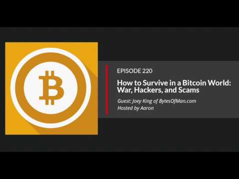 E220: How to Survive in a Bitcoin World: War, Hackers, and Scams
