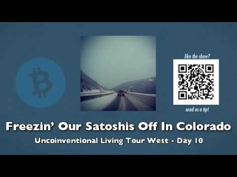 Freezin' Our Satoshis Off In Colorado - Uncoinventional Living Tour West - Day 10