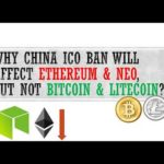 Why China ICO ban will affect Ethereum & Neo, but not Bitcoin & Litecoin?