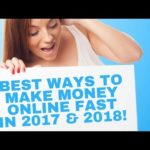 Best Ways To Make Money Online Fast 2017 & 2018