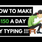 How to make 150 a day by typing – How to make money typing online