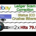 Blockchain | Ledger Scam Correction / Segwit2x Hits 79.9% / Status ICO Crushes Ethereum (The Crypto