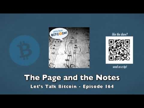 The Page and the Notes - Let's Talk Bitcoin Episode 164