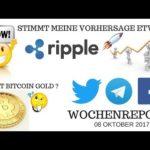 Wochenreport 8 OKT 2017 –  Was ist SCAM ? Was ist Bitcoin GOLD ? RIPPLE TO THE MOON? 🚀🚀🚀
