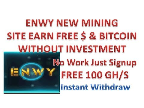 ENWY NEW BITCOIN MINING SITE FREE 100 GH/S WITHOUT INVESTMENT MIN.1$ WITHDRAW