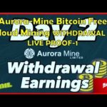 Aurora Mining Bitcoin Free Cloud Mining 24 Hours First Withdrawal Live Proof  1 1