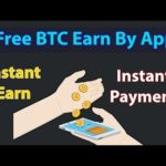 Free Bitcoin Earn By Android App with Instant Payment Proof No scam