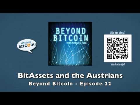 BitAssets and the Austrians - Beyond Bitcoin Episode 22