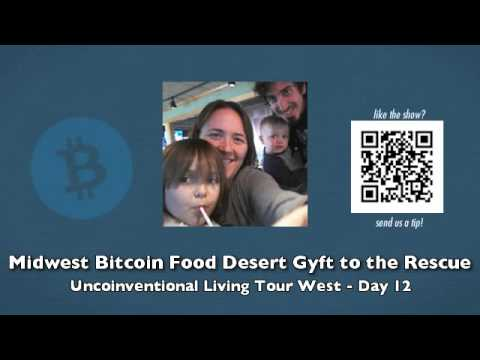 Midwest Bitcoin Food Desert Gyft to the Rescue - Uncoinventional Living Tour West - Day 12