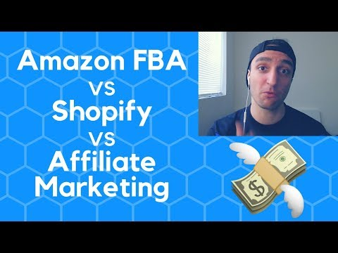 BEST WAY to Make Money Online: Amazon FBA, Shopify, or Affiliate Marketing?