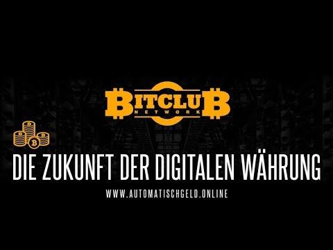 BitClub Network - Die Zukunft der digitalen Währung - Bitcoin Mining