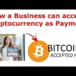 How a Business can start accepting Cryptocurrency Payments such as Bitcoin & Ethereum
