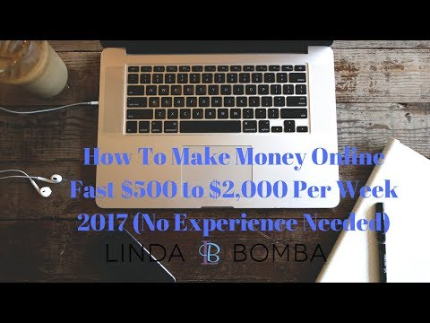 How To Make Money Online Fast $500 to $2,000 Per Week 2017 (No Experience Needed)
