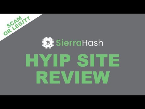 SierraHash HYIP Site Review | SierraHash.com | SCAM or LEGIT?  Watch this video for my analysis.