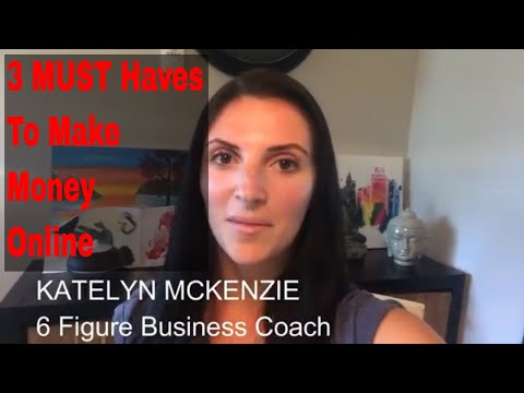 How To Make Money Online - 3 MUST Haves!