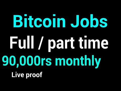 Bitcoin Jobs full / part time 90,000 monthly easily live proof