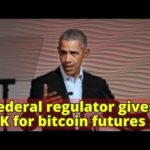 Federal regulator gives OK for bitcoin futures to trade – ABC News