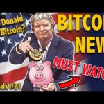 Coin Talk #21 – BITCOIN NEWS – Does Donald trump own any BTC? John McAfee wants to eat his D*#$