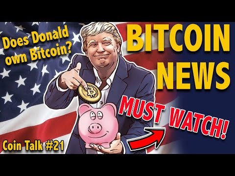 Coin Talk #21 - BITCOIN NEWS - Does Donald trump own any BTC? John McAfee wants to eat his D*#$