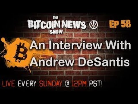 Bitcoin News #58 An interview With Andrew DeSantis - The Best Documentary Ever