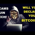 Declare Your Bitcoin Or Face Government Charges? Blame Bitconnect And Other Scams!