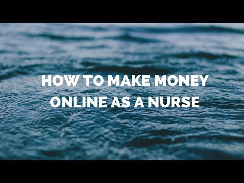 HOW TO MAKE EASY MONEY ONLINE FROM HOME AS A NURSE TODAY