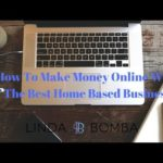 How To Make Money Online With The Best Home Based Business