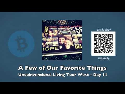 A Few of Our Favorite Things – Uncoinventional Living Tour West – Day 14