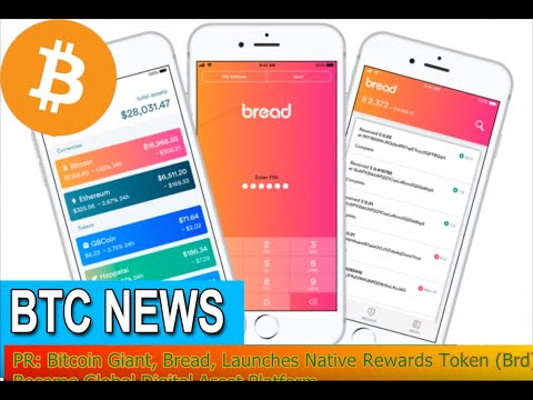 BTC News - PR: Bitcoin Giant, Bread, Launches Native Rewards Token (Brd) to Become Global