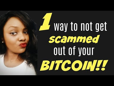 1 Way to NOT Get Scammed Out of Your BITCOIN!