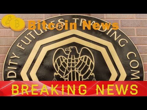 Bitcoin News - American Agency (CFTC) Proposes To Regulate Bitcoin Due to Its Fast Growth