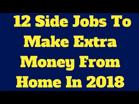 12 Side Jobs To Make Extra Money From Home In 2018 (Best Ways To Make Money)
